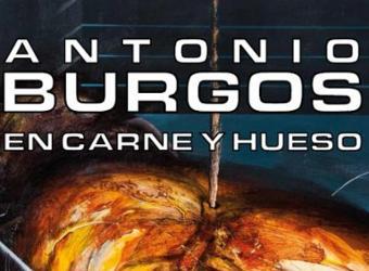 Exposición - Antonio Burgos. En carne y hueso