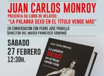 """Museo Francisco Sobrino. Presentación del libro """"La palabra sexo en el título vende más"""""""