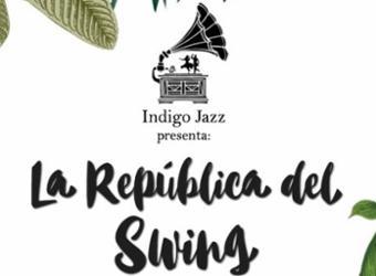 Concierto. Índigo Jazz: la república del swing
