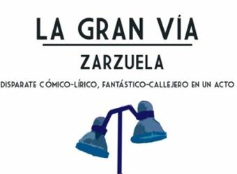 Zarzuela. La Gran Vía