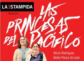 Teatro. Las princesas del Pacífico